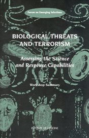 Biological Threats and Terrorism: Assessing the Science and Response Capabilities, Workshop Summary -
