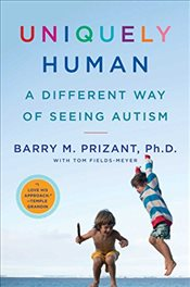 Uniquely Human : A Different Way of Seeing Autism - Prizant, Barry M.