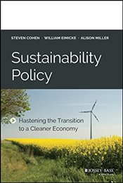 Sustainability Policy : Hastening the Transition to a Cleaner Economy - Cohen, Steven