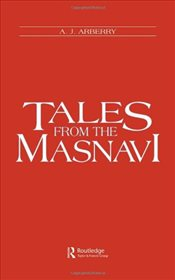 Tales from the Masnavi - Rumi, Mevlana Celaleddin