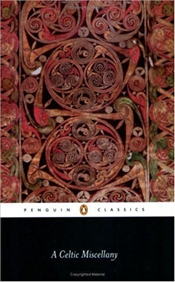 CELTIC MISCELLANY : Translations from the Celtic Literature - JACKSON, K.H.