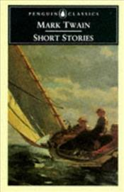 MARK TWAINS SHORT STORIES - Twain, Mark