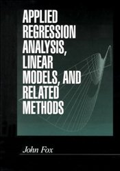 APPLIED REGRESSION ANALYSIS LINEAR MODELS AND RELATED METHODS  - Fox, John