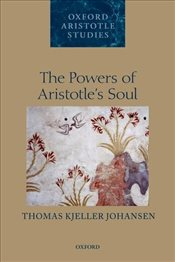 Powers of Aristotles Soul   - Johansen, Thomas Kjeller