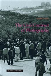 Civil Contract of Photography - Azoulay, Ariella