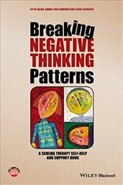 Breaking Negative Thinking Patterns : A Schema Therapy Self-Help and Support Book - Jacob, Gitta