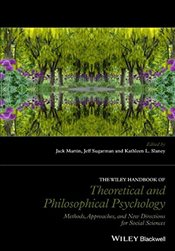 Wiley Handbook of Theoretical and Philosophical Psychology: Methods, Approaches, and New Directions  -