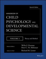 Handbook of Child Psychology and Developmental Science : Theory and Method : 1 - Overton, Willis F.