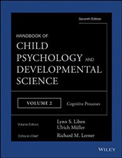 Handbook of Child Psychology and Developmental Science : Cognitive Processes : 2 - Liben, Lynn S.