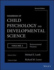 Handbook of Child Psychology and Developmental Science : Socioemotional Processes : 3 - Lamb, Michael E.