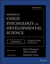 Handbook of Child Psychology and Developmental Science : Ecological Settings and Processes : 4 - Bornstein, Marc H.