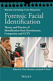 Forensic Facial Identification: Theory and Practice of Identification from Eyewitnesses, Composites  - Valentine, Tim
