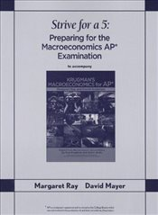 Krugmans Macroeconomics for AP: Strive for a 5: Preparing for the Macroeconomics AP Examination - Ray, Margaret