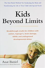 Kids Beyond Limits: The Anat Baniel Method for Awakening the Brain and Transforming the Life of Your - Baniel, Anat