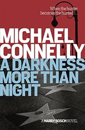 Darkness More Than Night - Connelly, Michael