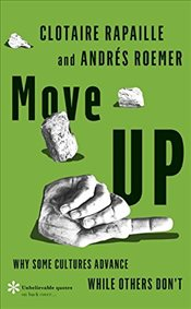Move UP : Why Some Cultures Advance While Others Dont - Rapaille, Clotaire