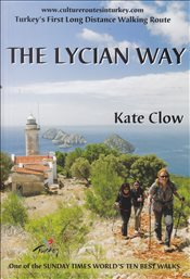 Lycian Way : Turkeys First Long Distance Walking Route - Clow, Kate