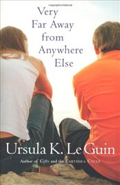 Very Far Away from Anywhere Else - Le Guin, Ursula K.
