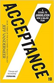 Acceptance : The Southern Reach Trilogy Book III - Vandermeer, Jeff
