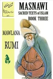 Masnawi Sacred Texts Of Islam : Book Three - Rumi, Mevlana Celaleddin