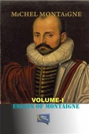 Essays of Montaigne : Volume 1 - Montaigne, Michel De