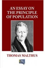 An Essay on the Principle of Population - Malthus, Thomas Robert