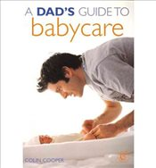 ADads Guide to Babycare by Cooper, Colin (Queens University, Belfast Queens University Belfast) ( -