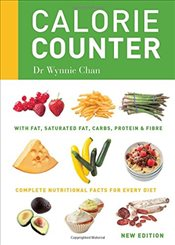 Calorie Counter: Complete nutritional facts for every diet - Chan, Dr Wynnie
