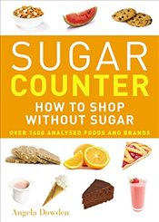 Sugar Counter: How to shop without sugar - DOWDEN, ANGELA