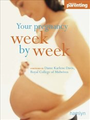 Your Pregnancy Week-by-week (Hamlyn Health) - Davis, Dame Karlene