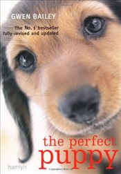 Perfect Puppy: Take Britains Number One Puppy Care Book With You! - Bailey, Gwen