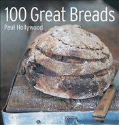 100 Great Breads: The Original Bestseller - Hollywood, Paul