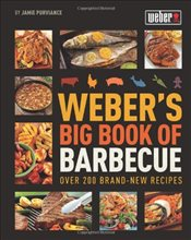 Webers Big Book of Barbecue - Purviance, Jamie
