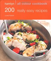 200 Really Easy Recipes: Hamlyn All Colour Cookbook - Pickford, Louise