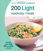 200 Light Weekday Meals: Hamlyn All Colour Cookbook -