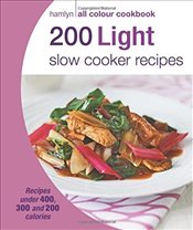 200 Light Slow Cooker Recipes: Hamlyn All Colour Cookbook -