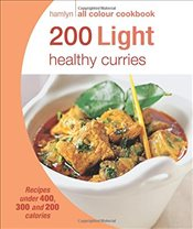 200 Light Healthy Curries: Hamlyn All Colour Cookbook -