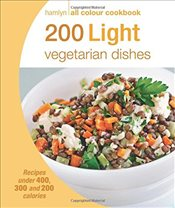 200 Light Vegetarian Dishes: Hamlyn All Colour Cookbook -