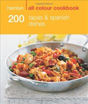 200 Tapas & Spanish Dishes: Hamlyn All Colour Cookbook - Lewis, Emma