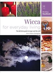 Healing Handbooks: Wicca for Everyday Living - Bounty,
