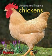 Choosing and Keeping Chickens - Graham, Chris