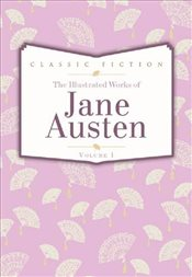 Jane Austen Volume 1: Pride and Prejudice, Mansfield Park and Persuasion - Austen, Jane