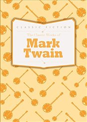 Classic Works of Mark Twain - Twain, Mark