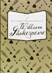 Complete Illustrated Works of William Shakespeare - Shakespeare, William
