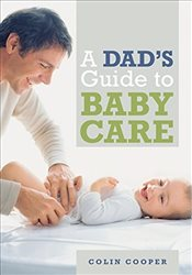 Dads Guide to Babycare - Cooper, Colin