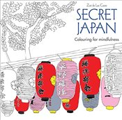 Secret Japan: Colouring for mindfulness - De Las Cases, Zoe