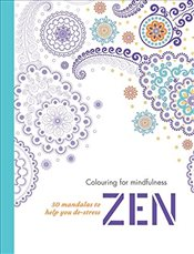 Zen: 50 mandalas to help you de-stress (Colouring for Mindfulness) - Hamlyn,