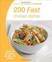 200 Fast Chicken Dishes: Hamlyn All Colour Cookbook -