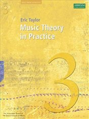 Music Theory In Practice : Grade 3  - Taylor, Eric