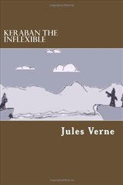 Keraban The Inflexible - Verne, Jules